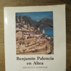 Libros de segunda mano: BENJAMIN PALENCIA EN ALTEA EXPOSICION HOMENAJE 1.989. Lote 210191005