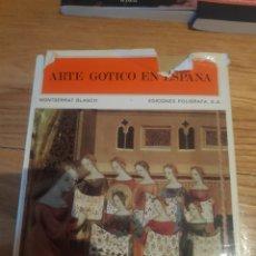 Libros de segunda mano: ARTE GÓTICO EN ESPAÑA MONTSERRAT BLANCH. Lote 210414528