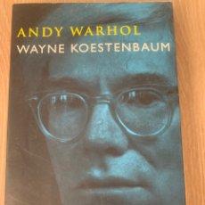 Libros de segunda mano: ANDY WARHOL. WAYNE KOESTENBAUM.. Lote 210480242