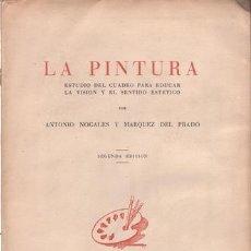 Libros de segunda mano: NOGALES Y MARQUEZ DEL PRADO, A: LA PINTURA. 1949. DEDICATORIA AUTÓGRAFA DEL AUTOR. Lote 210487826
