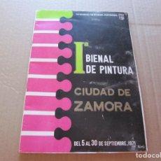 Libros de segunda mano: Iª BIENAL DE PINTURA CIUDAD DE ZAMORA : DEL 5 AL 30 DE SEPTIEMBRE, 1971. Lote 210519041