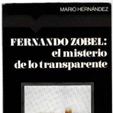 Libros de segunda mano: FERNANDO ZOBEL EL MISTERIO DE LO TRANSPARENTE - MARIO HERNÁNDEZ - MANILUVIOS - RAYUELA 1977. Lote 210660201