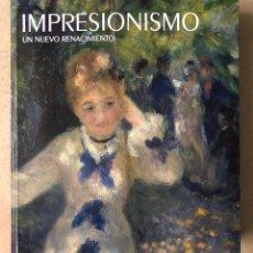 Libros de segunda mano: IMPRESIONISMO, UN NUEVO RENACIMIENTO. EDITA MUSÉE D´ORSAY Y FUNDACIÓN MAPFRE EN 2010.. Lote 210754820