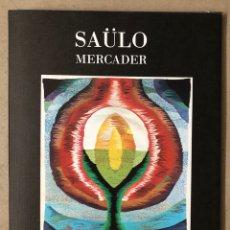 Libros de segunda mano: SAÜLO MERCADER, MI ÚLTIMA OBRA DE PARIS 1975-1978. 427/500 EJEMPLARES PATRONATO PROARTE. Lote 210761856