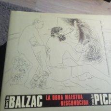 Libros de segunda mano: HONORE DE BALZAC. LA OBRA MAESTRA DESCONOCIDA DE PABLO RUIZ PICASSO. Lote 210835245