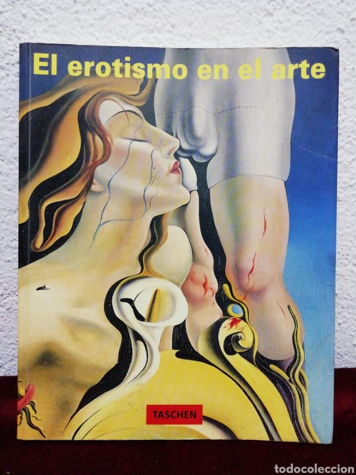 EL EROTISMO EN EL ARTE DEL AIGLO XX. BENEDIKT TASCHEN. AÑO 1981 (Libros de Segunda Mano - Bellas artes, ocio y coleccionismo - Pintura)