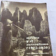 Libros de segunda mano: MÉXICO Y EL SURREALISMO (1925-1950). LUIS MARIO SCHNEIDER, ARTE Y LIBROS, MÉXICO, 1978. Lote 210953331