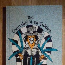 Libros de segunda mano: DEL CANNABIS Y SU CULTIVO - EDITORIAL VIRUS. Lote 210974030