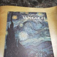 Libros de segunda mano: LOS GENIOS DE LA PINTURA. VAN GOGH. Lote 210977727