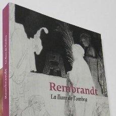 Libros de segunda mano: REMBRANDT. LA LLUM DE L'OMBRA. Lote 211386209