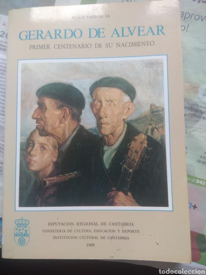 GERARDO DE ALVEAR - PRIMER CENTENARIO DE SU MUERTE - MARIA EALO DE SA - PINTOR DE CANTABRIA - 1989 (Libros de Segunda Mano - Bellas artes, ocio y coleccionismo - Pintura)