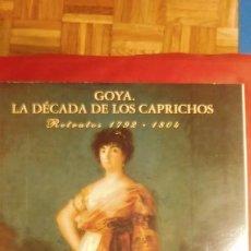Libros de segunda mano: GOYA: LA DECADA DE LOS CAPRICHOS: RETRATOS 1792-1804 NIGEL GLENDINNING. Lote 211597045