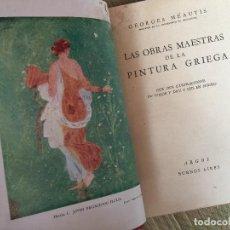 Libros de segunda mano: ¡¡OPORTUNIDAD!! - LAS OBRAS MAESTRAS DE LA PINTURA GRIEGA - GEORGES MEAUTIS - ARGOS 1948. Lote 211639008