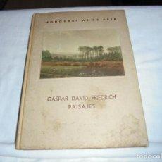 Libros de segunda mano: LOS PAISAJES DE GASPAR DAVID FRIEDRICH PAISAJES.VOL 11 MONOGRAFIAS DE ARTE.TEXTO MANUEL GUTIERREZ.O. Lote 211722803