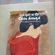 Libros de segunda mano: UKIYO-E TO SHIN HANGA. THE ART OF JAPANESE WOODBLOCK PRINTS. (MALLARD). Lote 211883190