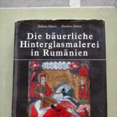 Libros de segunda mano: LIBRO EN LENGUA ALEMANA. SOBRE PINTURA RURAL EN RUMANIA. JULIANA Y DIMITRU DANCU. BERLIN 1980. Lote 211962228