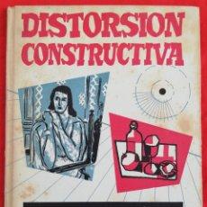 Libros de segunda mano: DISTORSIÓN CONSTRUCTIVA - AÑOS 50/60~1ª ED. ? - N.BUTZ - ED. LEDA, BARCELONA - PJRB. Lote 212254041