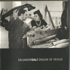 Libros de segunda mano: SALVADOR DALÍ DREAM OF VENUS CATÀLEG 25 ANIVERSARI TEATRE MUSEU DALÍ 1999. Lote 212398922