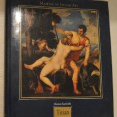 Libros de segunda mano: TITIAN / TIZIANO - MARION KAMINSKI - MASTERS OF ITALIAN ART - 1998 - EN INGLÉS. Lote 212713902