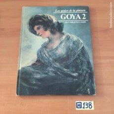 Libros de segunda mano: LOS GENIOS DE LA PINTURA GOYA 2. Lote 213026615