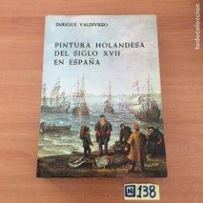 Libros de segunda mano: PINTURA HOLANDESA DEL SIGLO XVII EN ESPAÑA. Lote 213028681