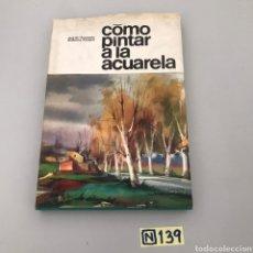 Libros de segunda mano: COMO PINTAR A LA ACUARELA. Lote 213126822