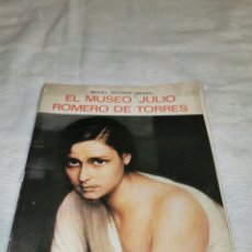 Libros de segunda mano: EL MUSEO JULIO ROMERO DE TORRES MIGUEL SALCEDO HIERRO. Lote 213192608
