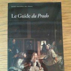 Libros de segunda mano: LE GUIDE DU PRADO - GUÍA DEL PRADO EN FRANCÉS. ED. 2009. Lote 213230325
