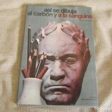 Libros de segunda mano: ASÍ SE DIBUJA AL CARBÓN Y A LA SANGUINA - JOSÉ Mª PARRAMÓN. Lote 270987153
