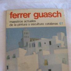 Libros de segunda mano: FERRER GUASCH. MAESTROS ACTUALES DE LA PINTURA Y ESCULTURA CATALANAS. LA GRAN ENCICLOPEDIA VASCA. Lote 213483477