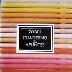 Libros de segunda mano: ZÓBEL : CUADERNO DE APUNTES (G JUANA MORDÓ 1974). Lote 213491375