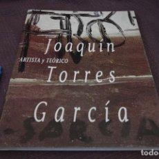 Libros de segunda mano: JOAQUÍN TORRES GARCÍA, ARTISTA Y TEÓRICO. Lote 213701690