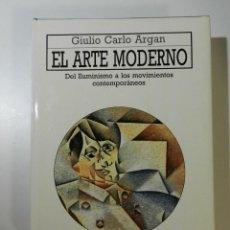 Libros de segunda mano: EL ARTE MODERNO GIULIO CARLO ARGAN DEL LUMINISMO A LOS MOVIMIENTOS CONTEMPORÁNEOS AKAL 1991. Lote 214262563