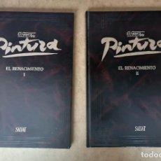 Libros de segunda mano: EL GRAN ARTE - PINTURA - EL RENACIMIENTO I Y II TAPA DURA GRAN FORMATO. Lote 214279393