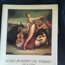 Libros de segunda mano: JULIO ROMERO DE TORRES 1874-1930 / FUNDACIÓN MAPFRE VIDA 1993. Lote 214290543