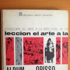Libros de segunda mano: ALBUM OPISSO - COLECCION EL ARTE A LA PATA COJA - EDICIONES MARTE - 1965. Lote 214292023