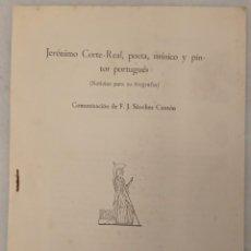 Libros de segunda mano: JERÓNIMO CORTE REAL, POETA, MÚSICO Y PINTOR PORTUGUÉS - F.J. SÁNCHEZ. MADRID 1944. Lote 214292157