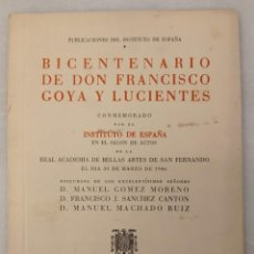 Libros de segunda mano: BICENTENARIO DE FRANCISCO DE GOYA - INSTITUTO DE ESPAÑA. MADRID 1946. Lote 214294768