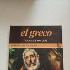Libros de segunda mano: LIBRO EL GRECO TODAS SUS PINTURAS BIBLIOTECA GRAFICA NOGUER. Lote 214295137