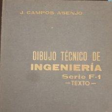 Libros de segunda mano: DIBUJO TECNICO DE INGENIERIA. SERIE F-1. TEXTO. ESCUELAS TECNICAS FACULTADES DE CIENCIAS. - CAMPOS A. Lote 214343197