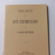 Libros de segunda mano: TRES JOYAS DEL ARTE CONTEMPORÁNEO EDUARDO FONT GRANADA 1881 FACSIMIL. Lote 214938328