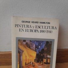 Livros em segunda mão: GEORGE HAMILTON PINTURA Y ESCULTURA EN EUROPA 1880 1940. Lote 215164453