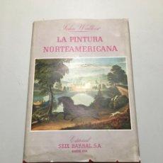 Libros de segunda mano: LA PINTURA NORTEAMERICANA. Lote 215298477