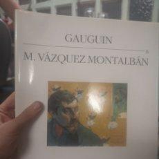 Libros de segunda mano: GAUGIN, M. VÁZQUEZ MONTALBÁN. Lote 215396675