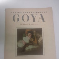 Libros de segunda mano: EMILIANO M. AGUILERA. LA VIDA Y LOS CUADROS DE GOYA. AÑO 1952. Lote 215397166