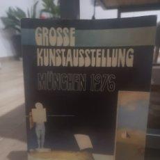 Libros de segunda mano: GROSSE KUNSTAUSSTELLUNG MÜNCHEN 1976. Lote 215481420