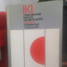 Libros de segunda mano: IKI - 3. INTERNATIONALER MARKT FÜR AKTUELLE KUNST 1973* DÜSSELDORF SEP-OCT 1973. 639 PGS.. Lote 215634637