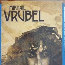 Livros em segunda mão: LIBRO / MIKHAIL VRUBEL - PAINTINGS,SCULPTURES,DECORATIVE WORKS,THEATRICAL DESIGNS, 1985. Lote 215758307