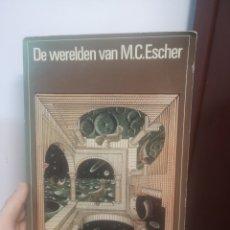 Libros de segunda mano: DE WERELDEN VAN M. C. ESCHER 1971 - 1974 MEULENHOFF INTERNATIONAL AMSTERDAM 270 PG. 28 X 19,5 CM. Lote 215809722