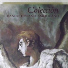 Libros de segunda mano: COLECCIÓN BANCO HISPANO AMERICANO. FUNDACIÓN B.H.A. EL VISO 1991 ESTADO: MUY ACEPTABLE 468 PÁGS. FOT. Lote 217459986